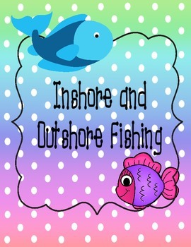 Canadian Inshore Vs. Outshore Fishing Geography Junior High and High School