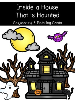 Inside A House That Was Haunted Sequence/Retell Activity