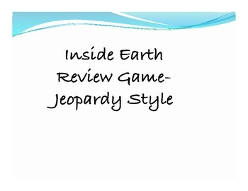 Inside Earth Review Game- Jeopardy Style