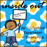 Inside Out!  An EGGcellent Experiment in Diversity & Equality
