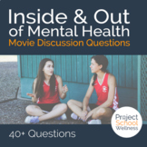 Movie Discussion Questions (Inside & Out of Mental Health, Health Lesson Plans)
