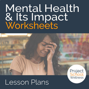 Mental Health & Its Impact on Well-Being Worksheet Inside & Out of Mental Health