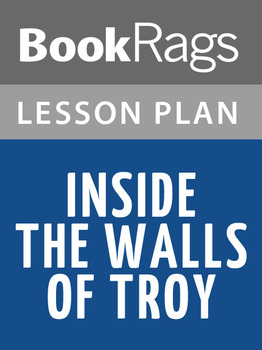 Inside the Walls of Troy Lesson Plans