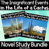 Insignificant Events in the Life of a Cactus Novel Study BUNDLE