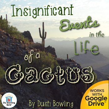 Insignificant Events in the Life of a Cactus Novel Study Book Unit