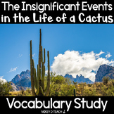 Insignificant Events in the Life of a Cactus Vocabulary Study