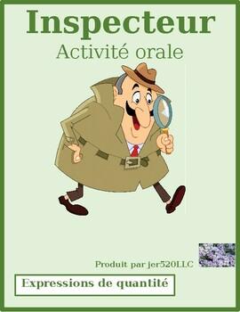 Expressions de quantité (Quantity in French) Inspecteur Speaking activity