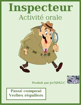 Passé Composé French Regular verbs Inspecteur Speaking activity