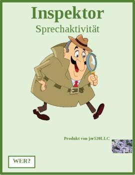 Aktivitäten (Activities in German) Wer? Inspektor Inspector Speaking activity