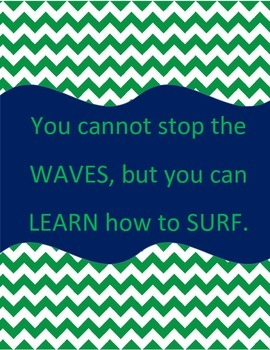 "Nautical Inspiration ""You cannot stop the waves, but you can learn how to surf."""