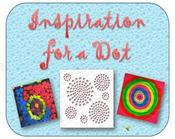 Inspiration for Dot Day - a Powerpoint Show