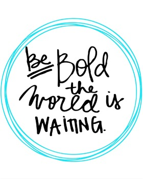 Inspirational Classroom Poster {Be Bold the World is Waiting}
