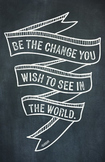 Inspirational Classroom Poster  (11x17) | Be the change...