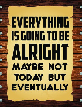 Inspirational Classroom Poster: Everything Will Be Alright