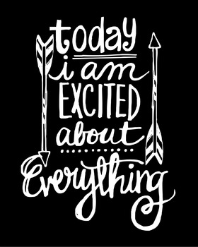Inspirational Classroom Poster {Today I am Excited About Everything}