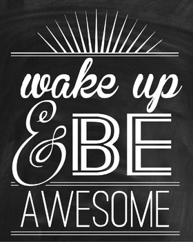 Inspirational Classroom Poster {Wake Up and Be Awesome}