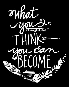 Inspirational Classroom Poster {Whatever You Think You Can Become}