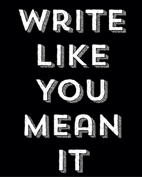 Inspirational Classroom Poster {Write Like You Mean It}