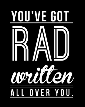 Inspirational Classroom Poster {You've Got Rad Written All Over You}