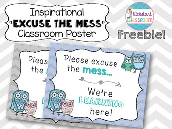 Inspirational 'Excuse the Mess, We're Learning Here!' Classroom Poster
