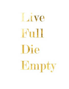 "Inspirational Gold Foil Printable ""Live Full, Die Empty"" Les Brown"
