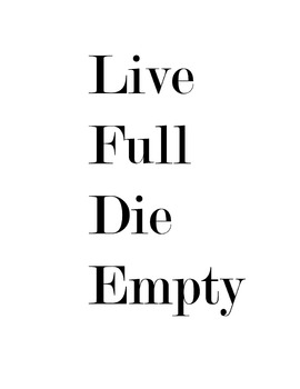 "Inspirational Printable ""Live Full Die Empty"" Les Brown"