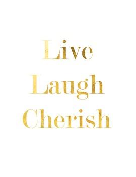 "Inspirational Gold Foil Printable ""Live laugh Cherish"""