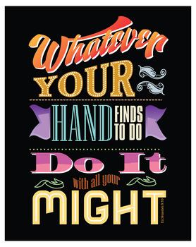 "Inspirational Poster, 16 x 20"" PDF, Full Color, 300 DPI, Ecclesiastes 9:10"