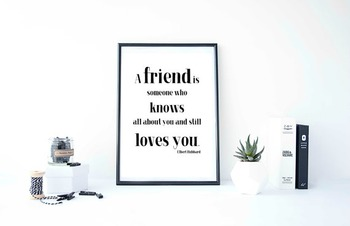 """Inspirational Poster """"A friend is someone who knows all about"""