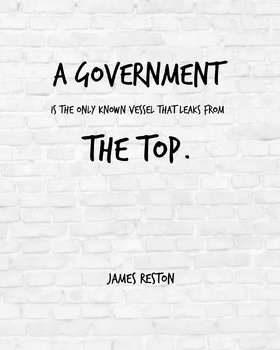 """Inspirational Poster, """"A government is the only"""" -James Reston-"""