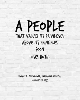 "Inspirational Poster, ""A people that values its privileges"" -Dwight D-"