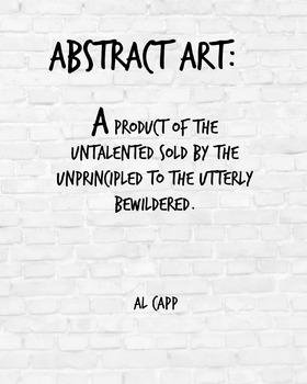 "Inspirational Poster, ""Abstract art"" -Al Capp-"