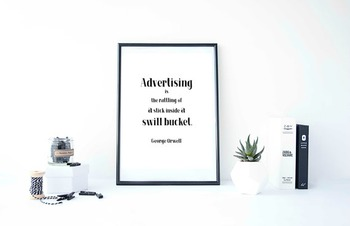 Inspirational Poster, Advertising is the rattling of a stick inside a swill