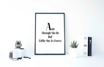 """Inspirational Poster """"And Though She Be But Little She Is Fierce"""""""