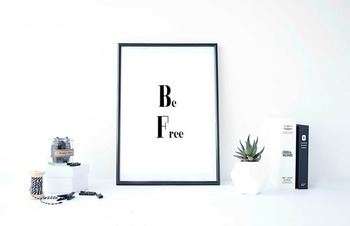 """Inspirational Poster, """"Be Free."""""""