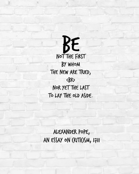 """Inspirational Poster, """"Be not the first by whom"""" -Alexander Pope-"""