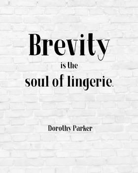 "Inspirational Poster, ""Brevity is the soul of lingerie."" -Dorothy Parker-"