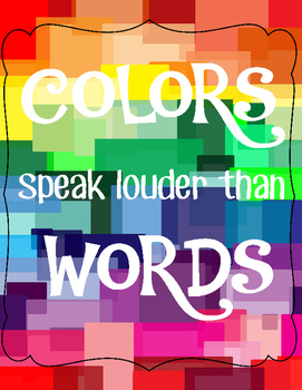 """Inspirational Poster: """"Colors Speak Louder than Words"""""""
