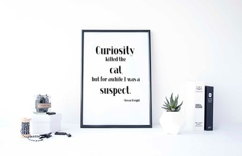 "Inspirational Poster, ""Curiosity killed the ca"