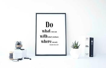 "Inspirational Poster ""Do what you can with what you have, where you are."""