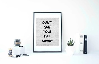 "Inspirational Poster, ""Don't quit your daydream."""