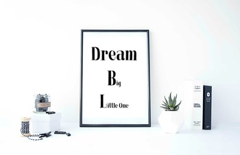 "Inspirational Poster ""Dream Big Little One"""