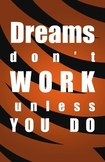 Inspirational Poster- Dreams Dont Work, Unless You Do