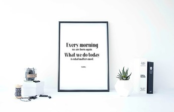 "Inspirational Poster ""Every morning we are born again."" -Buddha-"