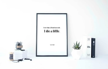 """Inspirational Poster, """"Every time a friend succeeds, I die a little.."""""""