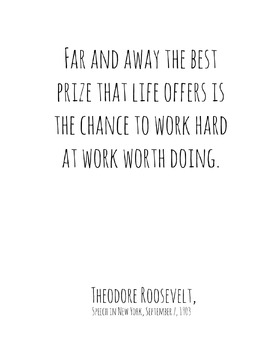 Inspirational Poster, Far and away the best prize that life offers is the chance