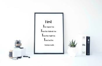 """Inspirational Poster, """"First They Ignore You"""" -Mahatma Gandhi-"""