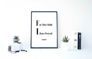 """Inspirational Poster, """"For This Child I Have Prayed."""" -samuel-"""