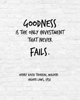 "Inspirational Poster, ""Goodness is the only investment"" -Henry David Thoreau-"