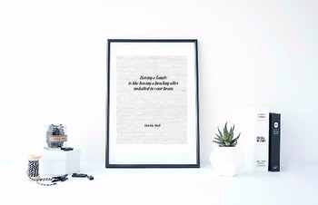 "Inspirational Poster, ""Having a family is like"" -Martin Mull-"